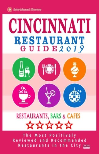 Cincinnati Restaurant Guide 2019: Best Rated Restaurants in Cincinnati, Ohio - 500 Restaurants, Bars and Cafés recommended for Visitors, 2019