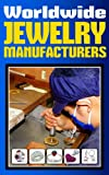 WORLDWIDE JEWELRY MANUFACTURERS: INDEX: Jewelry Factory and Jewelry Suppliers-Contacts Data
