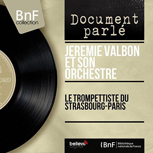 Le trompettiste de Strasbourg-Paris, pt. 1