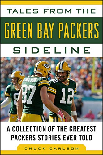 Tales from the Green Bay Packers Sideline: A Collection of the Greatest Packers Stories Ever Told (Tales from the Team) (English Edition)