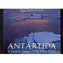 Antartida - El Desierto Blanco