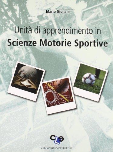 Unità di apprendimento in scienze motorie sportive. Per la Scuola media