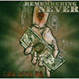 Songtexte von Remembering Never - God Save Us