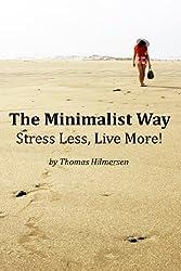 The Minimalist Way: Stress Less, Live More