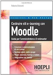 Costruire siti e-learning con Moodle. Guida per l'amministratore e il webmaster