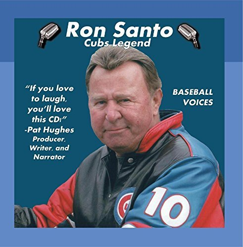 Ron Santo: Cubs Legend by Ron Santo & Pat Hughes
