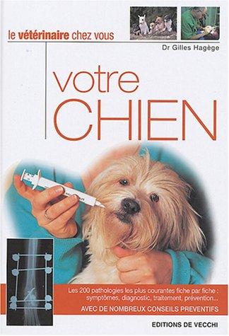 Votre chien : Le vétérinaire chez vous