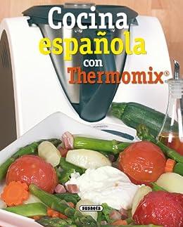 Cocina Española Con Thermomix (El Rincón Del Paladar) de [Equipo Susaeta]