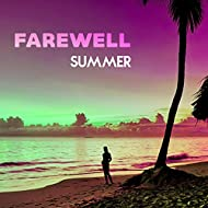 Farewell Summer – Chillout Music, Summer Hits, Relaxing Music, Holiday Memories