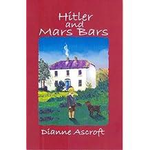 Hitler and Mars Bars (English Edition)