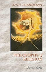 Access to Philosophy: The Philosophy Of Religion by Peter Cole (1999-10-04)
