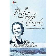 El poder m??s grande del mundo: El ilimitado poder del Esp??ritu Santo (Spanish Edition) by Kathryn Kuhlman (2008-06-08)