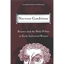 Nervous Conditions: Science and the Body Politic in Early Industrial Britain (Suny Series in Science, Technology, and Society) by Elizabeth Green Musselman (2006-03-09)