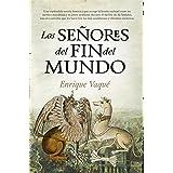 Los Señores del Fin del Mundo (Novela histórica)