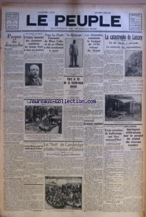 PEUPLE (LE) [No 3378] du 13/04/1930 - PROPOS DU DIMANCHE PAR R. DE MARMANDE - L'UNION MUTUELLE DES CHEMINOTS CONFEDERES DU RESEAU NORD A TENU SES ASSISES - LA FOIRE A LA FERRAILLE - L'AVIATEUR MERMOZ A TENU L'AIR PENDANT PLUS DE 30 HEURES - YVES LE FLOCH L'ASSASSIN DE MME COLIN ET DE SA FILLETTE A ETE CONDAMNE A MORT - LE HUIT DE CAMBRIDGE A BATTU L'EQUIPE D'OXFORD - LA METALLURGIE - VERS LA FIN DE LA CONFERENCE NAVALE - LA CHAMBRE EXAMINE LE BUDGET DE 1930 RETOUR DU SENAT - DE MAUVAIS SYMPTOME