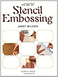The Art of Stencil Embossing by Janet Wilson (2000-09-01)