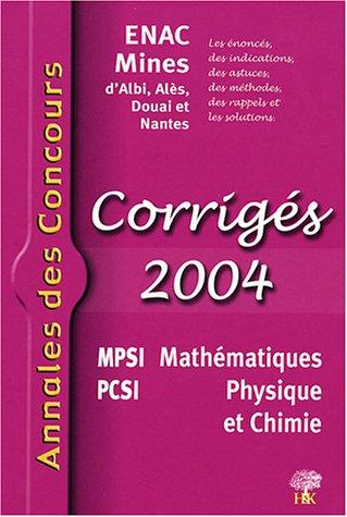 Mathématiques Physique et Chimie MPSI PCSI : Corrigés ENAC Mines