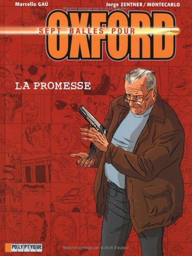 7 balles pour Oxford, tome 1 : La Promesse