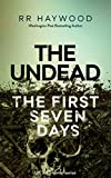 The Undead. The First Seven Days. by RR Haywood