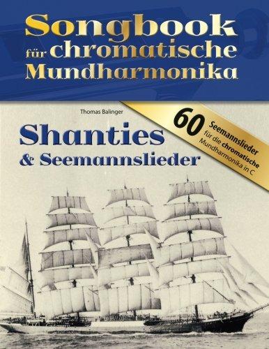 Songbook für chromatische Mundharmonika: Shanties & Seemannslieder
