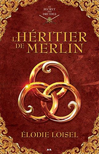 Lhéritier de Merlin (Le secret des druides t. 1)