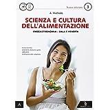 Scienza e cultura dell'alimentazione. Con quaderno delle competenze. Con e-book. Con espansione online. Per le Scuole superiori: 1