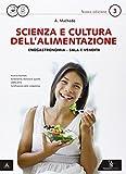 Scienza e cultura dell'alimentazione. Con quaderno delle competenze. Per le Scuole superiori. Con e-book. Con espansione online: 1