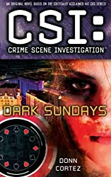Csi: Crime Scene Investigation: Dark Sundays by Donn Cortez (2014-09-27)