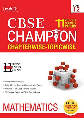 11 Years (2007-17) Solved Papers CBSE Champion Chapterwise-Topicwise - Mathematics (Class 12)