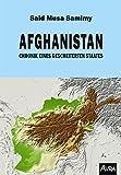 Afghanistan: Chronik eines gescheiterten Staates - Said Musa Samimy