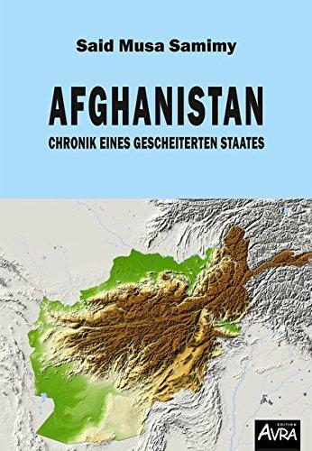 Afghanistan: Chronik eines gescheiterten Staates