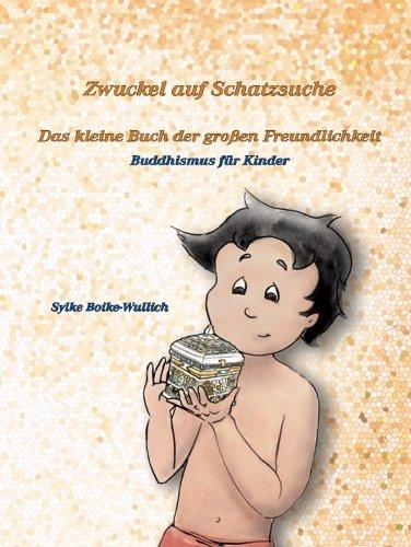 Zwuckel auf Schatzsuche: Das kleine Buch der großen Freundlichkeit