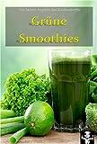 Grüne Smoothies (Die besten Rezepte der Küchenprofis 1)