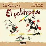 El palitroque (Coco, Canela y Anís) de López Soria María Luisa (2008) Tapa blanda