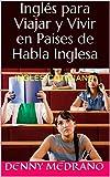 Inglés para Viajar y Vivir en Paises de Habla Inglesa: Inglés Cotidiano