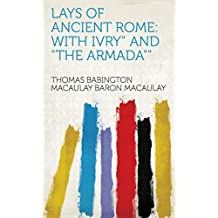 Lays of Ancient Rome: With Ivry and The Armada