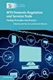 WTO Domestic Regulation and Services Trade: Putting Principles into Practice