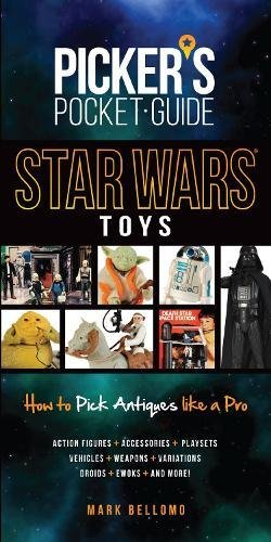 Pocket Guide Star Wars Toys: How To Pick Antiques Like A Pro (Picker's Pocket Guide)