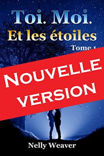 Couverture du livre Toi. Moi. Et les étoiles: Tome 1 (Nouvelle version 2019)