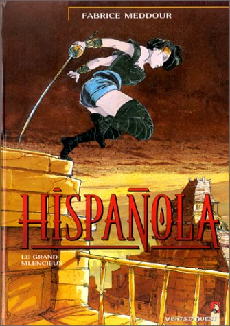 Hispanola, tome 2 : Le Grand silencieux