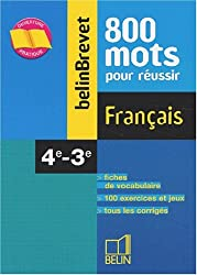 Français 4ème-3ème. : 800 mots pour réussir