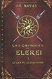 Las Cronicas de Elerei 1: La Era de la Oscuridad: Volume 1 (Las Crónicas de Elereí)