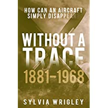 Without a Trace: 1881-1968 (English Edition)