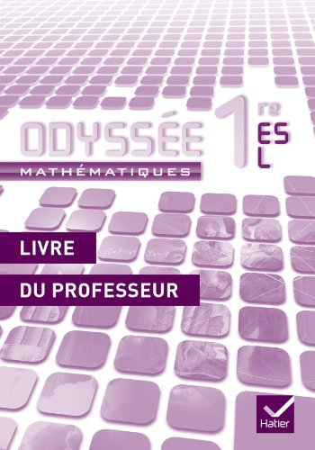 Odyssée Mathématiques 1res ES/L éd. 2011 - Livre du professeur