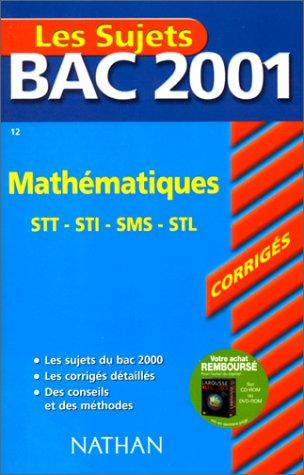 Bac 2001 : Mathématiques Terminale STT - STI -STL - SMS (sujets corrigés)