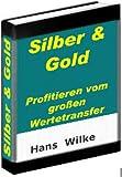 Silber & Gold – Wie profitieren vom großen Wertetransfer (Börsengewinne OHNE Stress 2)