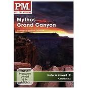 P.M. - Welt des Wissens: Natur & Umwelt 2 - Mythos Grand Canyon