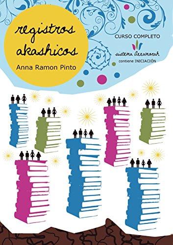 Registros Akashicos Sistema Annamorah: Aprende a leer las memorias del alma (vol. 1) por Anna Ramon Pinto