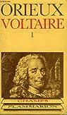 Voltaire ou la royaute de l'esprit, tome 1 par JEAN.