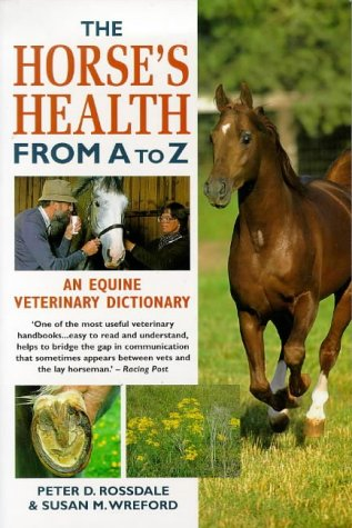 The Horse's Health from A to Z: An Equine Veterinary for sale  Delivered anywhere in UK